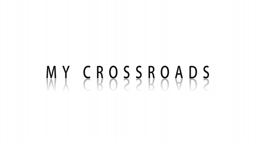 MY CROSSROADS